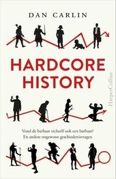 Hardcore history : vond de barbaar zichzelf ook een barbaar? en andere ongewone geschiedenisvragen
