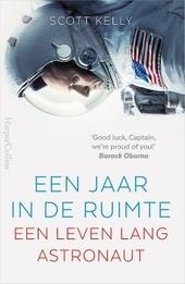 Een jaar in de ruimte : een leven lang astronaut