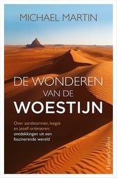 De wonderen van de woestijn : over zandstormen, leegte en jezelf oriënteren : ontdekkingen uit een fascinerende we...
