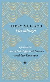 Het mirakel : episodes van troost en liederlijkheid uit het leven van de heer Tiennoppen