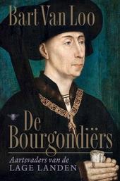 De Bourgondiërs : aartsvaders van de Lage Landen