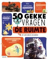50 gekke vragen over de ruimte : met super serieuze antwoorden!