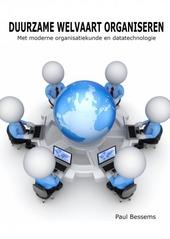 Duurzame welvaart organiseren : met moderne organisatiekunde en datatechnologie
