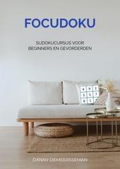 Focudoku : sudokucursus voor beginners en gevorderden