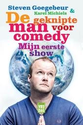 De geknipte man voor comedy, mijn eerste show