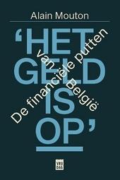 'Het geld is op!' : de financiële putten van België