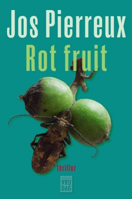 Rot fruit : thriller