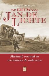De eeuw van Jan de Lichte : misdaad, verraad en revolutie in de 18de eeuw