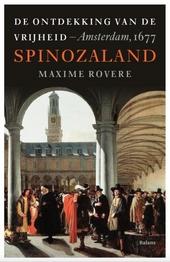Spinozaland : de ontdekking van de vrijheid, Amsterdam, 1677