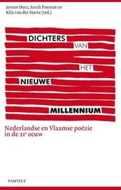 Dichters van het nieuwe millennium : Nederlandse en Vlaamse poëzie in de 21e eeuw