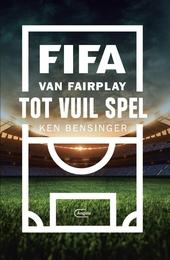FIFA : van fairplay tot vuil spel