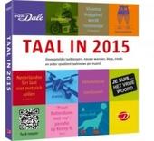 Taal in 2015 : onvergetelijke bloopers, taaltrends, nieuwe woorden, opvallend taalnieuws en andere favoriete taalmo...