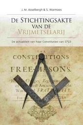 De stichtingsakte van de Vrijmetselarij : de actualiteit van haar Constituties van 1723