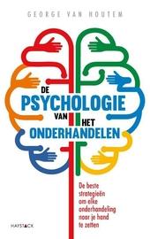 De psychologie van het onderhandelen : De beste strategieën om elke onderhandeling naar je hand te zetten
