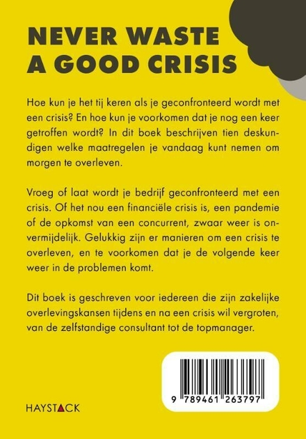 Never waste a good crisis : de 10 wetten van crisismanagement