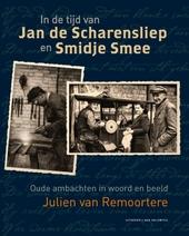 In de tijd van Jan de Scharensliep en Smidje Smee : oude ambachten in woord en beeld