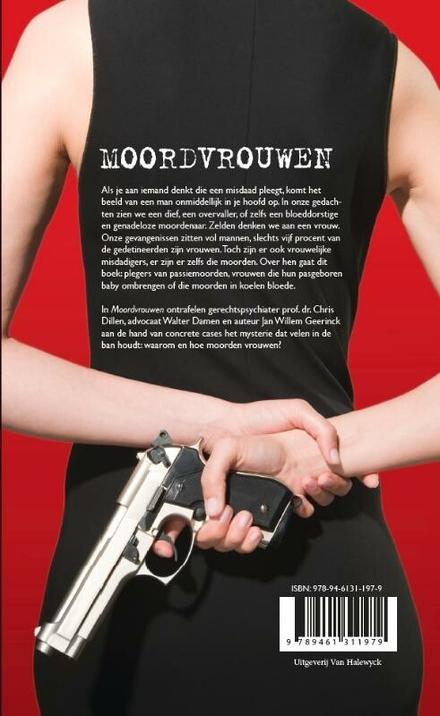Moordvrouwen : waarom en hoe vrouwen moorden