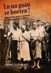 En nu gaan ze boeten! : repressie tegen zwarten in Vlaanderen na WO II