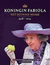 Koningin Fabiola : het eeuwige meisje 1928-2014