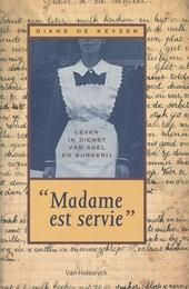 Madame est servie : leven in dienst van adel en burgerij