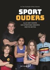 Sportouders : alles wat ouders van sportende kinderen moeten weten