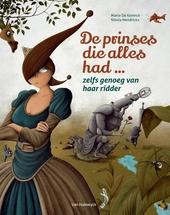 De prinses die alles had ... : zelfs genoeg van haar ridder