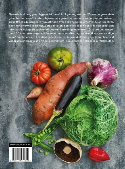 Superveg : meer dan 100 vegetarische recepten met 25 gezonde groenten