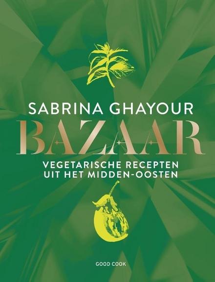 Bazaar : vegetarische recepten uit het Midden-Oosten