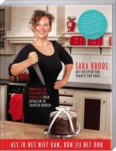 Als ik het niet kan, kun jij het ook : komische en persoonlijke verhalen over afvallen en taarten bakken