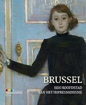 Brussel : een hoofdstad van het impressionisme