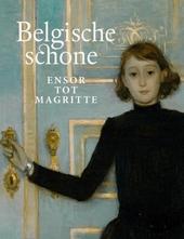 Belgische schone : Ensor tot Magritte