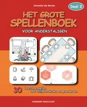 Het grote spellenboek voor anderstaligen : 30 leerzame spellen voor beginners en gevorderden. Deel 2