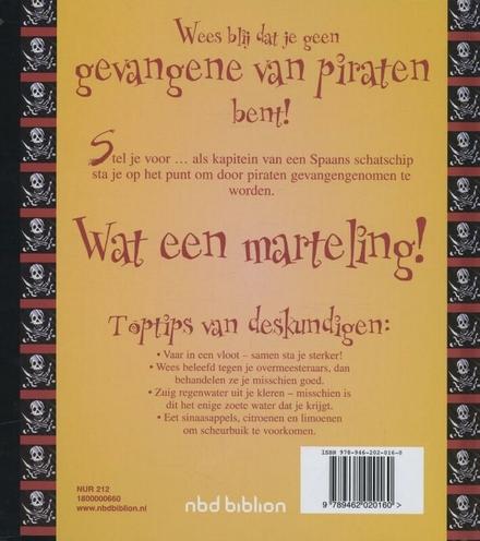 Wees blij dat je geen gevangene van piraten bent! : verschrikkelijke dingen die je liever niet weet