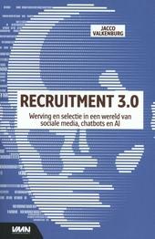 Recruitment 3.0 : werving en selectie in een wereld van sociale media, chatbots en Al