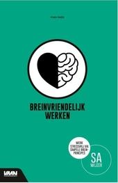 Breinvriendelijk werken : werk stressvrij via simpele breinprincipes