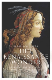 Het Renaissance-wonder : bakermat van een nieuw mens- en wereldbeeld