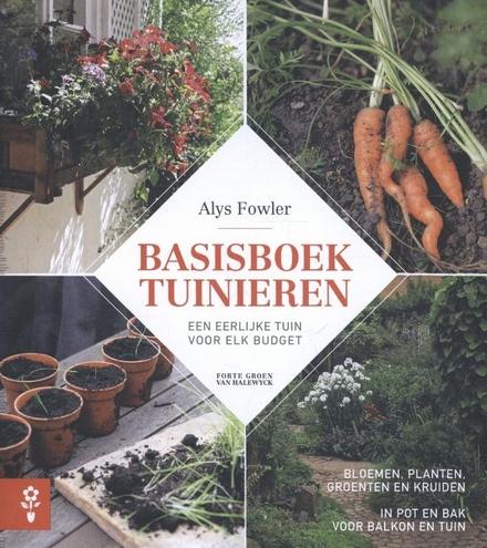 Basisboek tuinieren : een eerlijke tuin voor elk budget