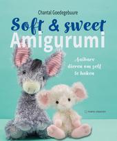 Soft & sweet Amigurumi : aaibare dieren om zelf te haken
