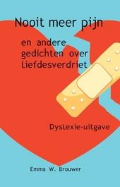 Nooit meer pijn en andere gedichten over liefdesverdriet : dyslexie-uitgave