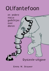 Olifantefoon en andere malle gedichtjes over dieren : dyslexie-uitgave