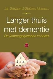 Langer thuis met dementie : de (on)mogelijkheden in beeld