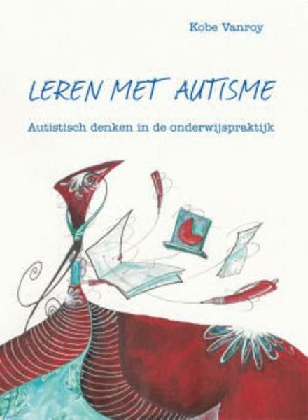 Leren met autisme : autistisch denken in de onderwijspraktijk