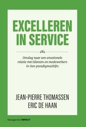 Excelleren in service : omslag naar een emotionele relatie met klanten en medewerkers in tien paradigmashifts