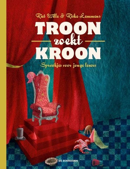Troon zoekt kroon : sprookjes voor jonge lezers