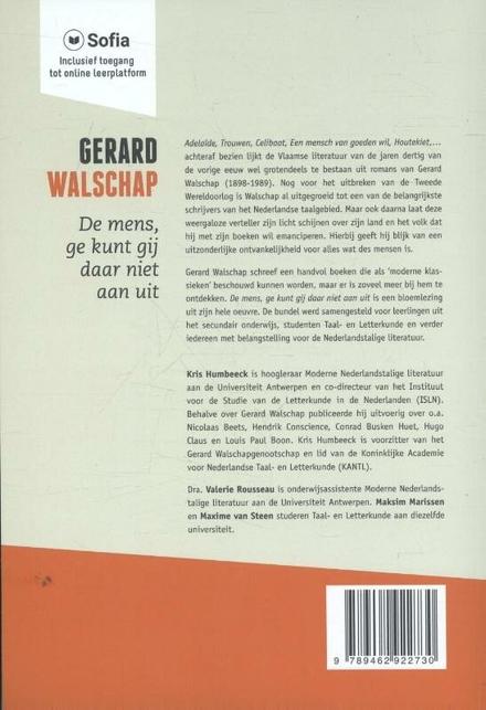 De mens, ge kunt gij daar niet aan uit : een becommentarieerde bloemlezing uit het werk van Gerard Walschap