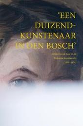 Een duizendkunstenaar in Den Bosch : Arnold van de Laar en de Brabantse kunstwereld (1886-1974)