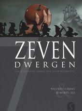 Zeven dwergen : het diepgravende verhaal van zeven mijnwerkers