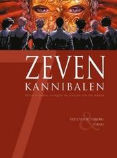 Zeven kannibalen : zeven vrienden verleggen de grenzen van het kwaad