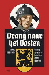 Drang naar het Oosten : Vlaamse soldaten en kolonisten aan het oostfront