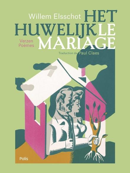 Het huwelijk : verzen